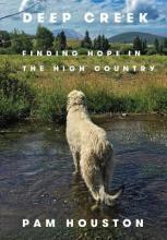 Pam Houston Deep Creek Point Reyes Books