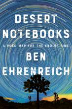 Ben Ehrenreich Desert Notebooks Point Reyes Books