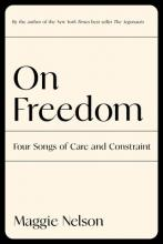 Maggie Nelson Point Reyes Books On Freedom Graywolf Press