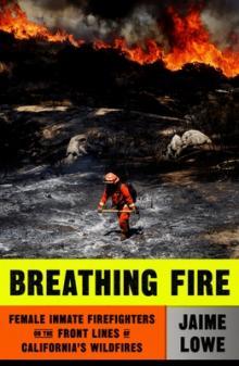 Jaime Lowe Breathing Fire MCD FSG Point Reyes Books