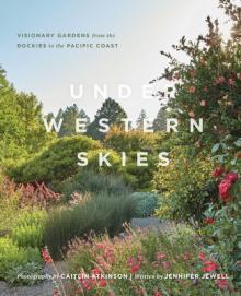 Jennifer Jewell Under Western Skies Timber Press Point Reyes Books